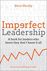 Imperfect Leadership: A book for leaders who know they don't know it all Hardcover