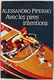 Avec les pires intentions | Piperno, Alessandro (1972-....). Auteur