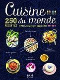 cuisine du monde 250 recettes test?es go?t?es et appr?ci?es