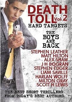 Death Toll 2: Hard Targets by [Leather, Stephen, Hilton, Matt, Shaw, Alex, Bográn, J H, Edger, Stephen, Saville, Liam, Wolff, Harlan, Gray, Milton, Lewis, Scott H]