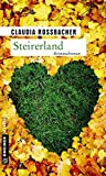 Steirerland: Sandra Mohrs fünfter Fall (Kriminalromane im GMEINER-Verlag, Band 5)