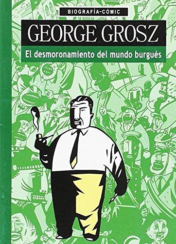 George Grosz. El desmoronamiento del mundo burguéŽs