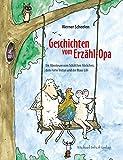 Geschichten vom Erzähl-Opa: Die Abenteuer vom Schäfchen Flöckchen, dem Hahn Tristan und der Maus Lilli
