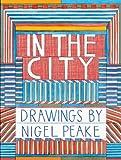 In the City: Drawings by Nigel Peake