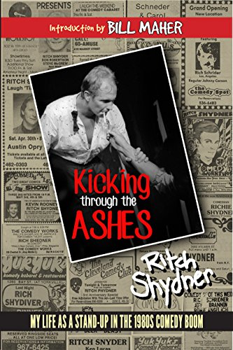 Kicking Through the Ashes: My Life As A Stand-up in the 1980s Comedy