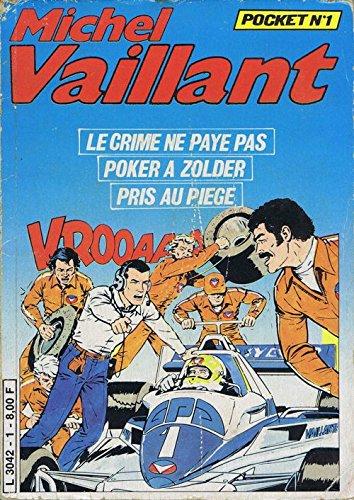 Michel Vaillant - Pocket numéro 1: LE CRIME NE PAYE PAS, POKER A ZOLDER, PRIS AU PIEGE