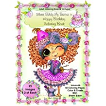 Sherri Baldy My-Besties Birthday Coloring Book: Sherri Baldy My-Besties Birthday Coloring Book For Adults and all ages: Now Sherri Baldy's Fan ... Besties are available as a coloring book!