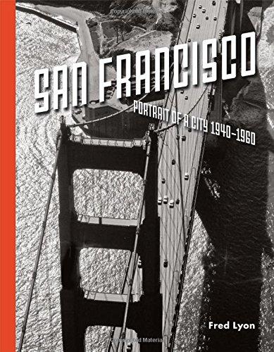 San Francisco, Portrait of a City: 1940-1960