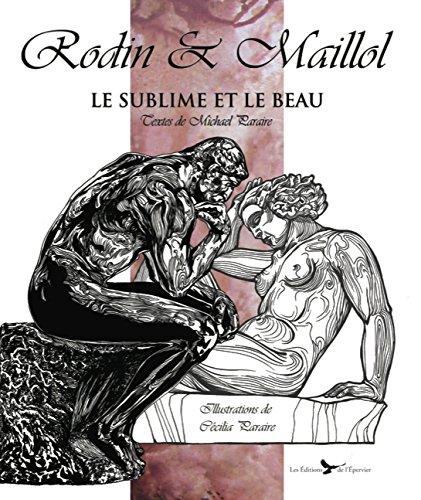 Rodin et Maillol, le sublime et le beau par Michael Paraire