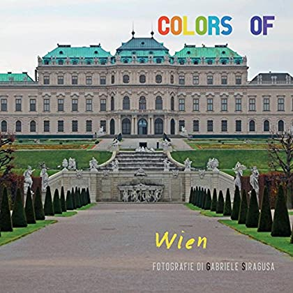 Colors Of Wien. Ediz. Illustrata