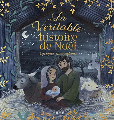 La véritable histoire de Noël racontée aux enfants par Anne-Isabelle Lacassagne