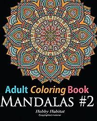 Adult Coloring Book: Mandala #2: Coloring Book for Grownups Featuring 45 Beautiful Mandala Patterns