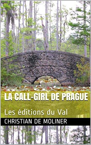 Couverture du livre La call-girl de Prague: Les éditions du Val