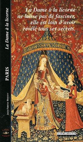 La Dame à la licorne, Paris : La Dame à la licorne ne laisse pas de fasciner, elle est loin d'avoir révelé tous ses secrets