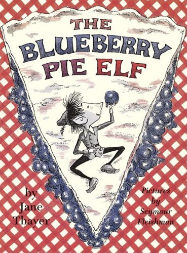 Blueberry Pie Elf by Jane Thayer (30-Nov-2008) Hardcover