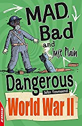 World War II (EDGE: Mad, Bad and Just Plain Dangerous)