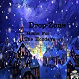 Drop-Zone Home for the Holidayz (Mr.Tac Presents)