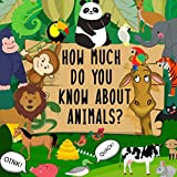 Best Books For A 2 Year Olds - How Much Do You Know About Animals?: A Review