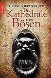 Die Kathedrale des Bösen: Mysterythriller - Henri Loevenbruck