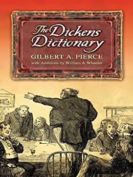 The Dickens Dictionary by [Pierce, Gilbert A.]