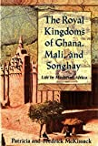 [The Royal Kingdoms of Ghana, Mali, and Songhay: Life in Medieval Africa] [By: McKissack, Patricia] [October, 1995] -