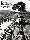 Das alte Mecklenburg: In Photographien von Karl Eschenburg - Wolfhard Eschenburg