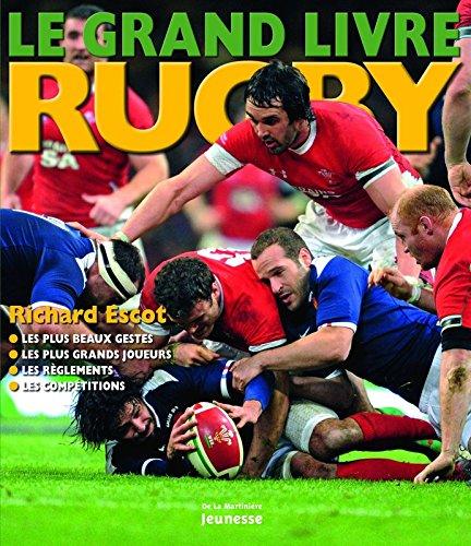 Le Grand livre rugby par Richard Escot