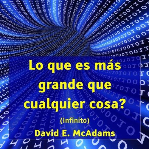 Lo que es mas grande que cualquier cosa?: Infinito (Edicion en letra grande) (Libros de matematicas para ninos) por David E McAdams