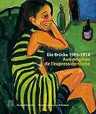 Die Brucke 1905-1914 - Aux origines de l'expressionnisme