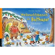 Weihnachtsbesuch für Balthasar. Ein Poster-Adventskalender zum Vorlesen und Ausschneiden