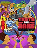 Truth And Dare: A Comic Book Curriculum for the End and the Beginning of the World! - Autonomedia - amazon.es