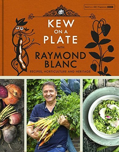 Kew on a Plate with Raymond Blanc Hardcover May 1, 2015