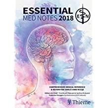 Essential Med Notes 2018: Comprehensive Medical Reference & Review for USMLE II and Mccqe 1
