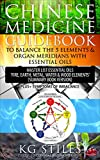 CHINESE MEDICINE GUIDEBOOK TO BALANCE THE FIVE ELEMENTS & ORGAN MERIDIANS WITH ESSENTIAL OILS: Master List Essential Oil
