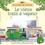 Telecharger Livres Le vieux train a vapeur Les contes de la ferme (PDF,EPUB,MOBI) gratuits en Francaise