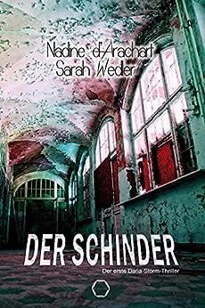 Der Schinder: Der erste Daria-Storm-Thriller von [d'Arachart, Nadine, Wedler, Sarah]