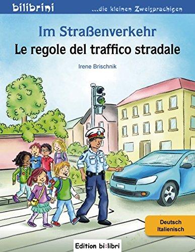 Im Straßenverkehr-Le regole del traffico stradale (Bilibrini. Die kleinen Zweisprachigen)