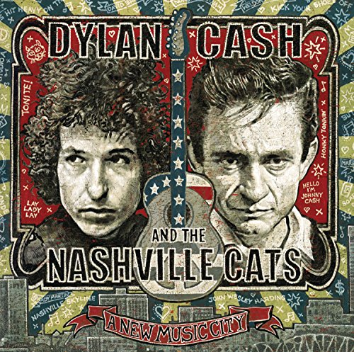 Dylan, Cash, And The Nashville Cats: A New Music City [2 CD]