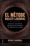 El mètode Bullet Journal: Avalua el teu passat. Ordena el teu present. Dissenya el teu futur. (NO FICCIÓ COLUMNA)