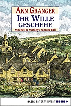 Ihr Wille geschehe: Mitchell & Markbys zehnter Fall (Mitchell & Markby Krimi 10)