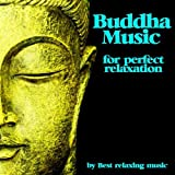 Buddha Music for Perfect Relaxation