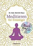 """Meditieren für Einsteiger + Meditations-CD: Die besten Meditationstechniken. Mit Selbsttest: """"Welcher Meditationstyp bin ich?"""" - Dr. med. Heinrich Klaus"""