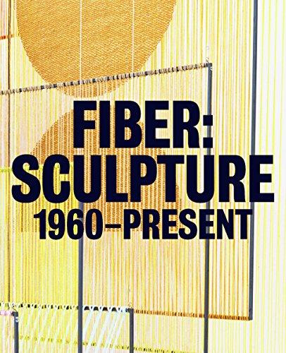 Fiber: Sculpture 1960-Present -