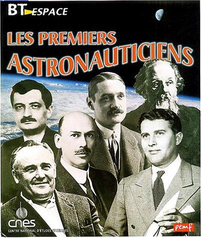 Les premiers astronauticiens par Jean-Pierre Penot, Pierre-François Mouriaux, Collectif