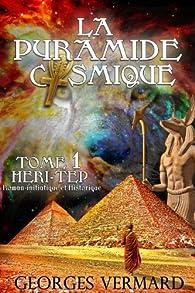 La pyramide cosmique, tome 1 : Meri-Tep par Georges Vermard