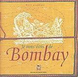 Je vous écris de Bombay