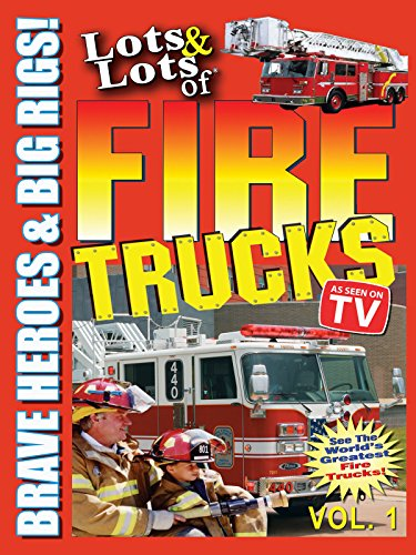 lots-lots-of-fire-trucks-vol-1-brave-heroes-and-big-rigs-ov