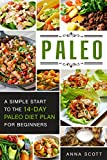 Paleo: A Simple Start To The 14-Day Paleo  Diet Plan For Beginners(paleo books, Paleo Diet, Paleo Diet For Beginners, Paleo Diet Cookbook, Paleo Diet Recipes, ... delicious recipes 3) (English Edition)