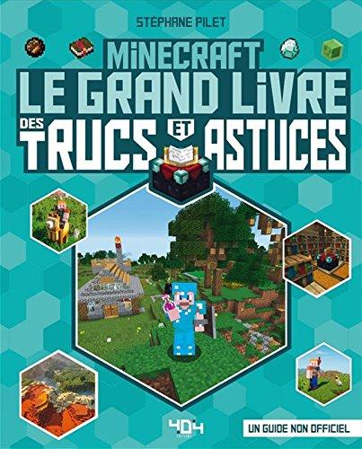 Minecraft - Le grand livre des trucs et astuces par Stéphane PILET