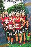 Running With The Trotters: Has there ever been a better time to belong to a running club?